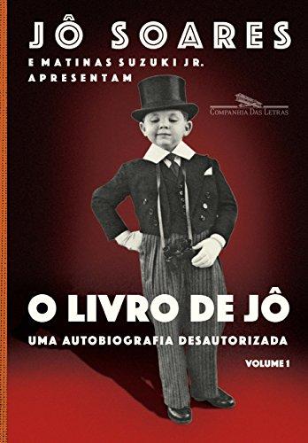 O Livro de Jô Uma Autobiografia Desautorizada - Volume 1