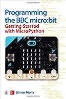 Programming the BBC micro:bit: Getting Started with MicroPython Front Cover