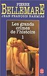 Les Grands crimes de l'histoire, tome 1 par Bellemare
