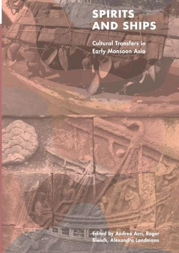 Spirits and Ships: Cultural Transfers in Early Monsoon Asia