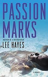 Passion Marks: A Novel