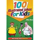 100 Illustrated Jokes for Kids: Best Funny Jokes Collection (Kids Joke Book Age 7, Funny Jokes for Kids, Jokes Book for Kids, Jokes Kids)