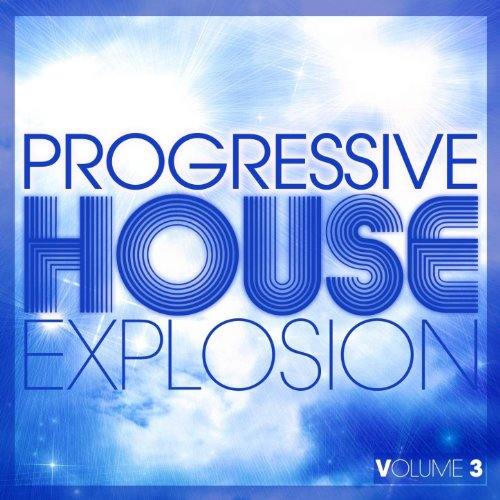 Progressive house explosion vol 3 by various artists on for Progressive house music