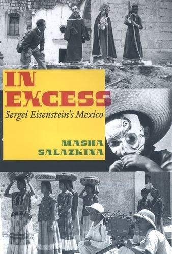 - In Excess: Sergei Eisenstein's Mexico (Cinema and Modernity)