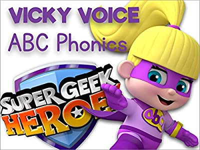 Super Geek Heroes - Learning the Phonic Alphabet with Vicky Voice