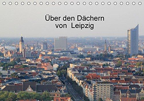 Über den Dächern von Leipzig (Tischkalender 2018 DIN A5 quer): Luftbilder von Leipzig (Monatskalender, 14 Seiten ) (CALVENDO Orte) [Kalender] [Apr 01, 2017] Knof, Claudia