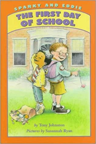 Sparky and Eddie: The First Day of School (Sparky & Eddie): Tony ...