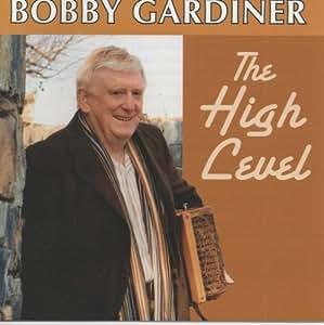 bobby gardiner the high level music. Black Bedroom Furniture Sets. Home Design Ideas