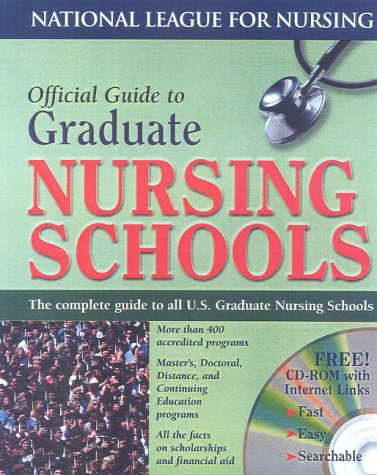 Official Guide to Graduate Nursing Schools (Book & CD-ROM for Windows & Macintosh) (National League for Nursing Series)