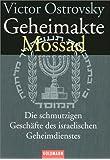 Geheimakte Mossad: Die schmutzigen Geschäfte des israelischen Geheimdienstes