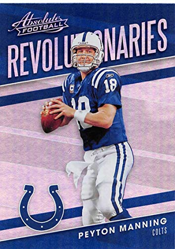 2018 Absolute Football Revolutionaries #9 Peyton Manning Indianapolis Colts Official NFL Trading Card made by Panini