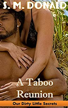 A Taboo Reunion (Our Dirty Little Secrets) by [Donald, S. M.]