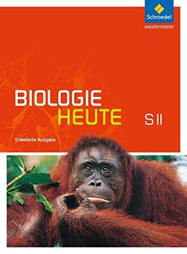 Biologie heute SII - Erweiterte Ausgabe 2012: Schülerband mit DVD-ROM