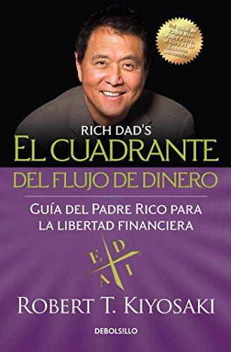El cuadrante del flujo de dinero / Rich Dad's CASHFLOW Quadrant (Spanish Edition)