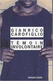 Témoin involontaire, Carofiglio, Gianrico