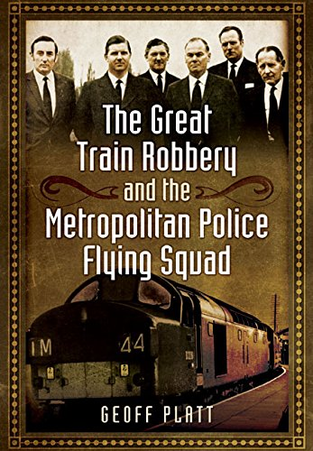 The Great Train Robbery and the Metropolitan Police Flying Squad ebook