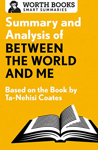 Summary and Analysis of Between the World and Me: Based on the Book by Ta-Nehisi Coates (Smart Summaries) (English Edition)