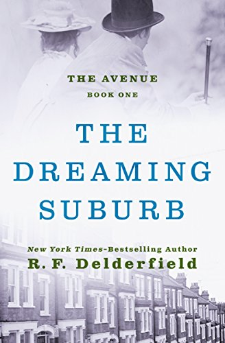 The Dreaming Suburb (The Avenue Book 1) (Rf Delderfield The Avenue Goes To War)