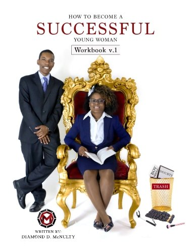 How To Become A Successful Young Woman - Workbook: -Taking Over The World- (Young & Successful) (Volume 1)