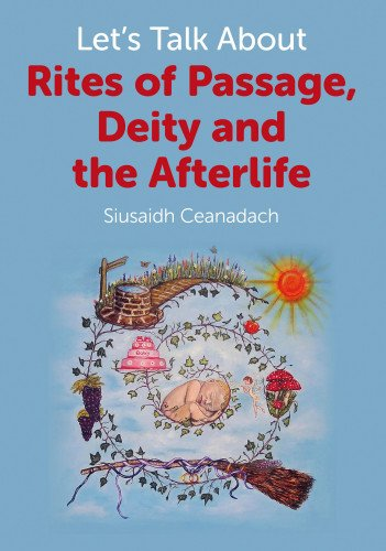 Download Let's Talk About Rites of Passage, Deity and the Afterlife pdf epub