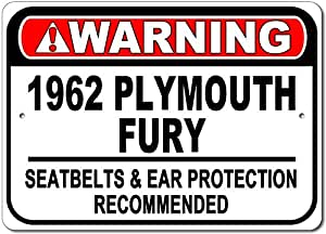 "1962 62 Plymouth Fury Warning Seatbelt & Ear Protection Recommended Aluminum Sign - 10""x14"""