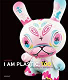 I Am Plastic, Too: The Next Generation of
