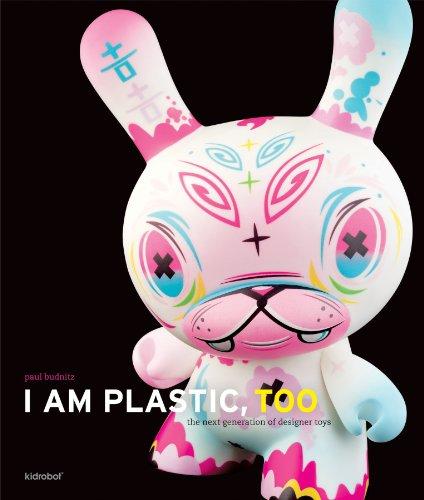 I Am Plastic, Too: The Next Generation of Designer Toys ()