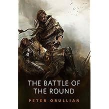 The Battle of the Round: A Tor.Com Original (Vault of Heaven Book 4)