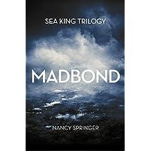 Madbond (Sea King Trilogy Book 1)
