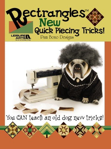 Read Online Rectrangles New Quick Piecing Tricks (Leisure Arts #3757) PDF