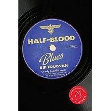 By Esi Edugyan - Half Blood Blues