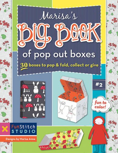 Marisa's Big Book of Pop Out Boxes: 30 Boxes to Pop & Fold, Collect or Give by C&T Publishing / FunStitch Studio