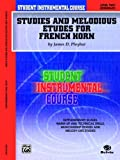 Student Instrumental Course Studies and Melodious Etudes for French Horn, James D. Ployhar, 0757991858