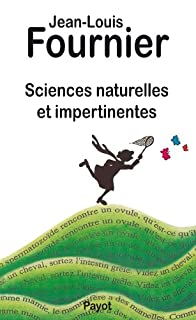 Sciences naturelles et impertinentes, Fournier, Jean-Louis