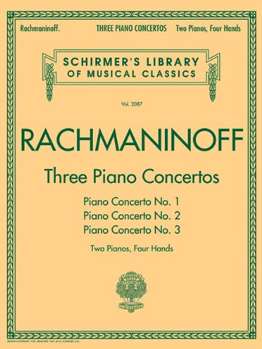 Three Piano Concertos: Nos. 1, 2, and 3: Schirmer Library of Classics Volume 2087 2 Pianos, 4 Hands (Schirmer's Library of Musical Classics)