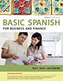 Spanish for Business and Finance Enhanced Edition: the Basic Spanish Series, Jarvis, Ana and Lebredo, Raquel, 1285052234