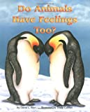 Do Animals Have Feelings Too?, David L. Rice and Trudy L. Calvert, 1584690038