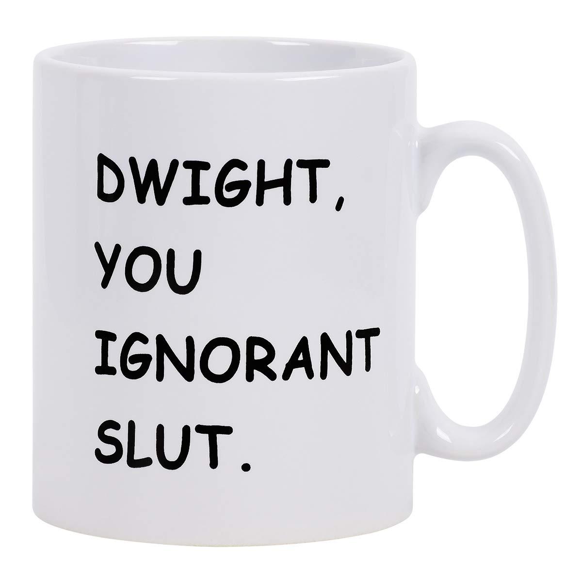 You Ignorant Slut 11oz Funny Novelty Coffee Mug Dishwasher Microwave Safe Dwight