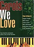 img - for Carols We Love: Your favorite composers share a few of their favorites book / textbook / text book