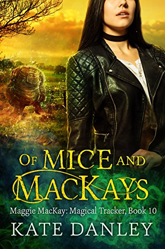 Of Mice and MacKays (Maggie MacKay Magical Tracker Book 10)