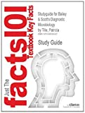 Studyguide for Bailey and Scott's Diagnostic Microbiology by Patricia Tille, ISBN 9780323083300, Cram101 Textbook Reviews, 149029242X