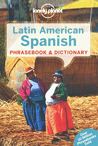 Lonely Planet Latin American Spanish Phrasebook & Dictionary (Lonely Planet Phrasebooks)...