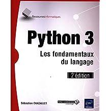 Python 3 -  Les fondamentaux du langage 2e édition