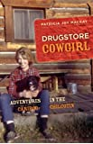 Drugstore Cowgirl: Adventures in the Cariboo-Chilcotin