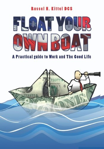 Download Float Your Own Boat: A Practical Guide to Navigating Work and the Good Life ebook