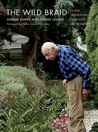 The Wild Braid: A Poet Reflects on a Century in the Garden - Summer Braids