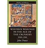 [(Western Warfare in the Age of the Crusades, 1000-1300)] [Author: John France] published on (January, 1999)