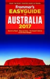 : Frommer's EasyGuide to Australia 2017 (Easy Guides)