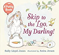 Skip to the loo, my darling! : a potty book.