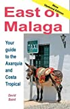 Front cover for the book East of Malaga: Essential Guide to the Axarquia and Costa Tropical by David Baird